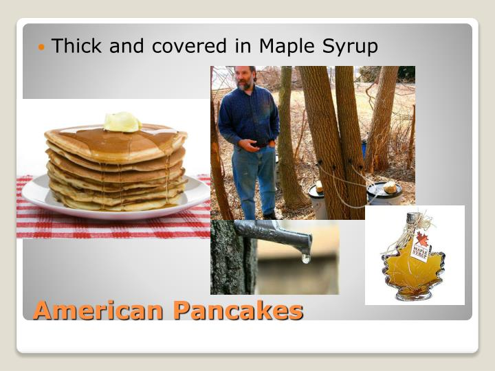 Thick and covered in Maple Syrup