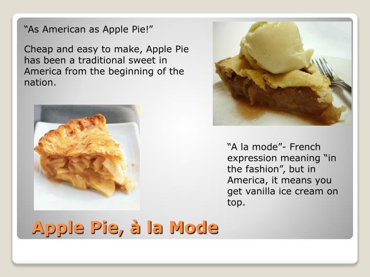 """""""As American as Apple Pie!"""""""