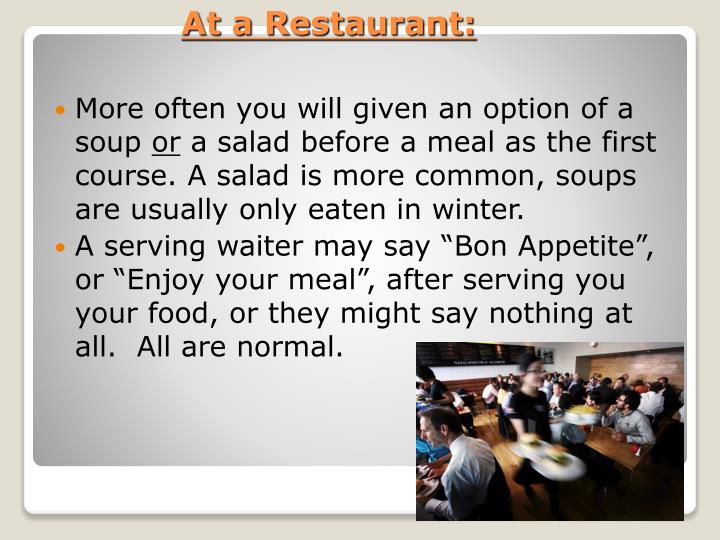 More often you will given an option of a soup