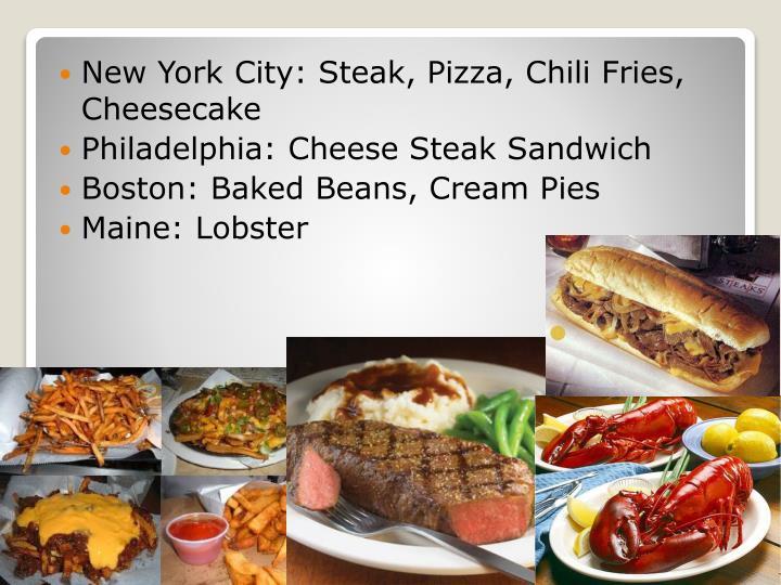 New York City: Steak, Pizza, Chili Fries, Cheesecake