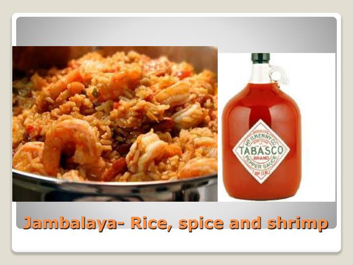 Jambalaya- Rice, spice and shrimp