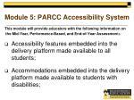 module 5 parcc accessibility system