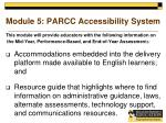 module 5 parcc accessibility system1
