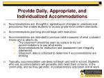 provide daily appropriate and individualized accommodations