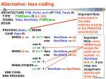 alternative less coding