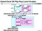 gated clock sr flip flop latch enable1