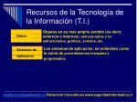 recursos de la tecnolog a de la informaci n t i