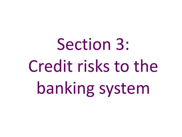 section 3 credit risks to the banking system n.