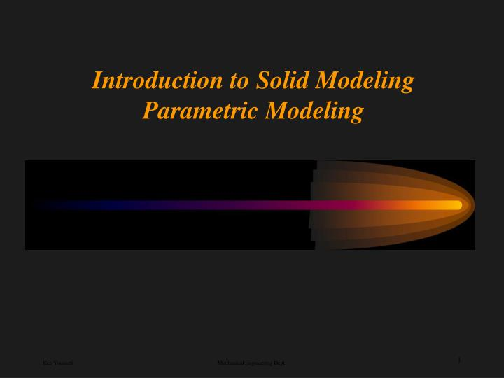 introduction to solid modeling parametric modeling n.