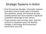 strategic systems in action