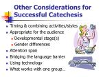 other considerations for successful catechesis