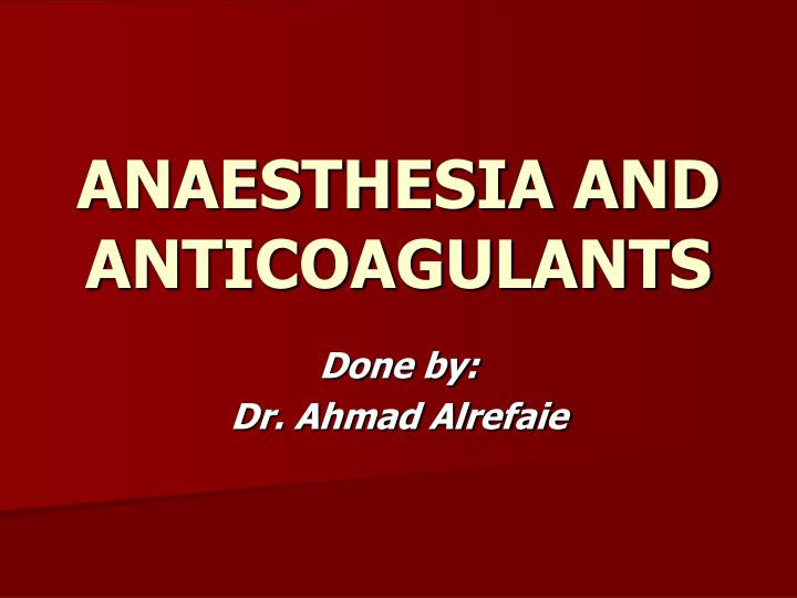 anaesthesia and anticoagulants n.