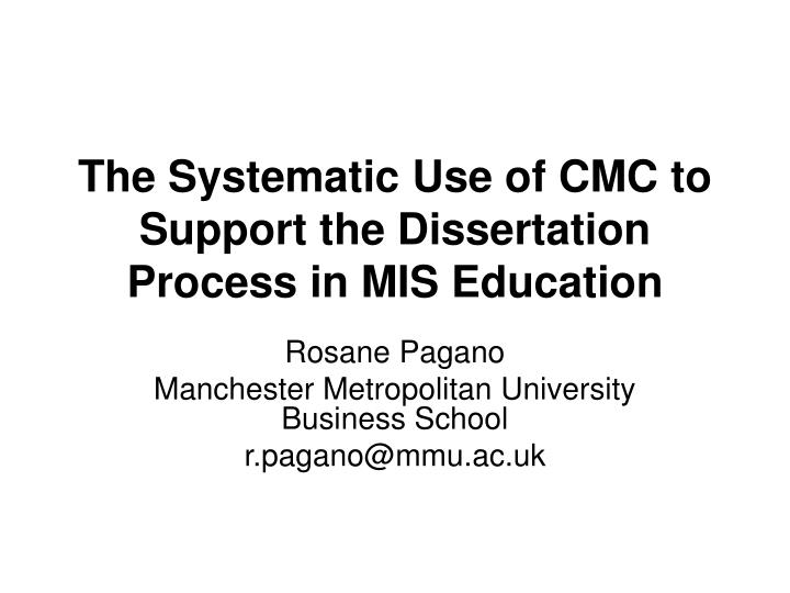 the systematic use of cmc to support the dissertation process in mis education n.