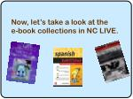 now let s take a look at the e book collections in nc live