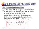 2 3 monopolio multiproductor10