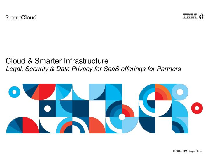 cloud smarter infrastructure legal security data privacy for saas offerings for partners n.