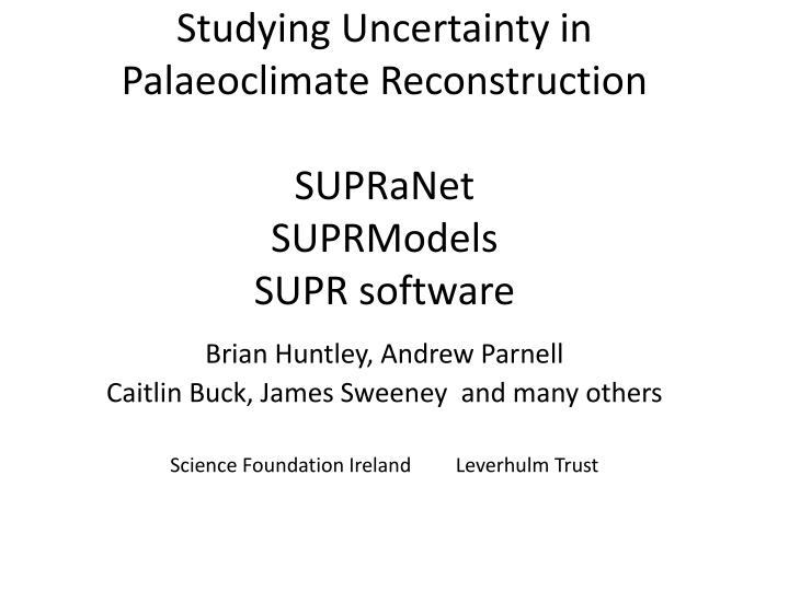 studying uncertainty in palaeoclimate reconstruction supranet suprmodels supr software n.