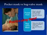 pocket mask vs bag valve mask