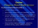 overview changes in mental health services11
