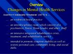 overview changes in mental health services12