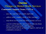 overview changes in mental health services9