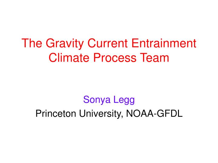 the gravity current entrainment climate process team n.