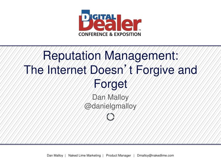 reputation management the internet doesn t forgive and forget n.