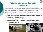 what is interactive computer graphics