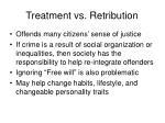treatment vs retribution