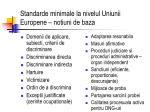 standarde minimale la nivelul uniunii europene notiuni de baza