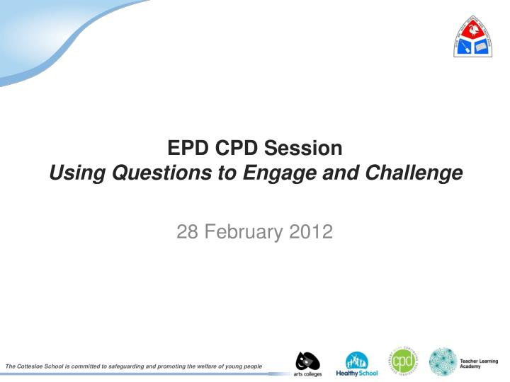 epd cpd session using questions to engage and challenge n.