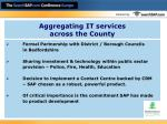 aggregating it services across the county
