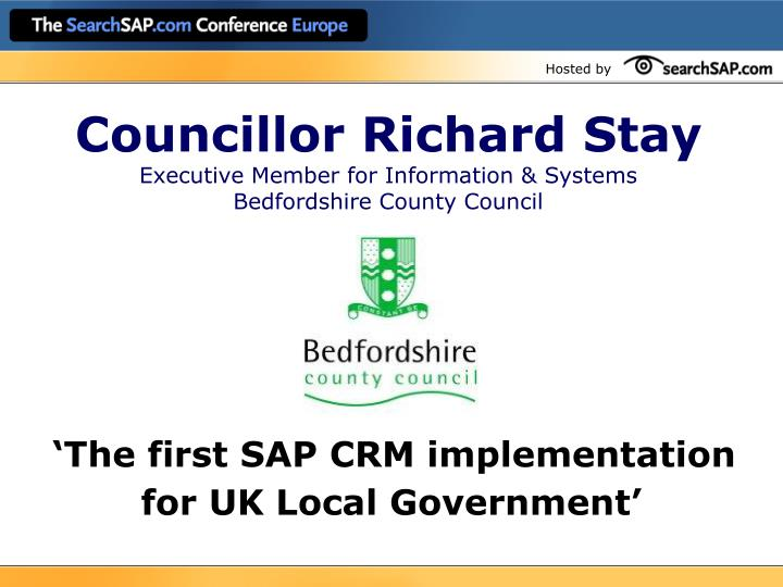 councillor richard stay executive member for information systems bedfordshire county council n.