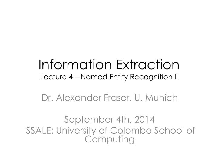 information extraction lecture 4 named entity recognition ii n.
