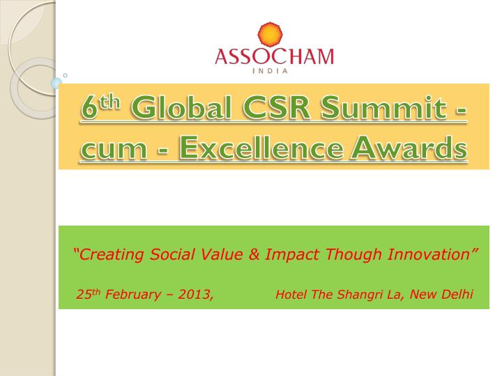 creating social value impact though innovation 25 th february 2013 hotel the shangri la new delhi n.