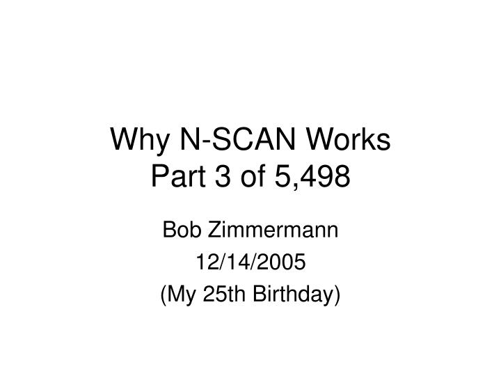why n scan works part 3 of 5 498 n.
