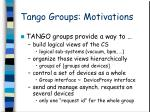 tango groups motivations