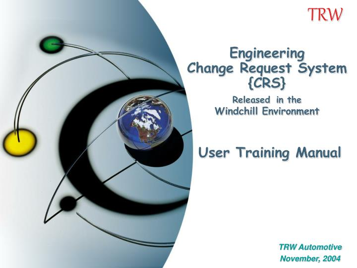 engineering change request system crs released in the windchill environment user training manual n.