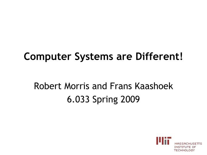 computer systems are different n.