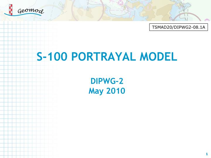 s 100 portrayal model dipwg 2 may 2010 n.