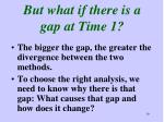 but what if there is a gap at time 1