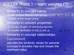 soccer phase i learn weights 3