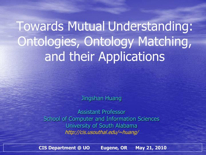 towards mutual understanding ontologies ontology matching and their applications n.