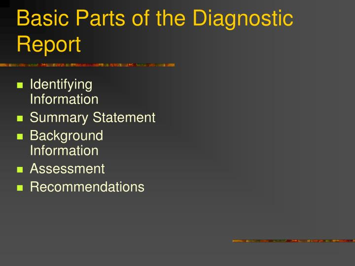 Basic parts of the diagnostic report