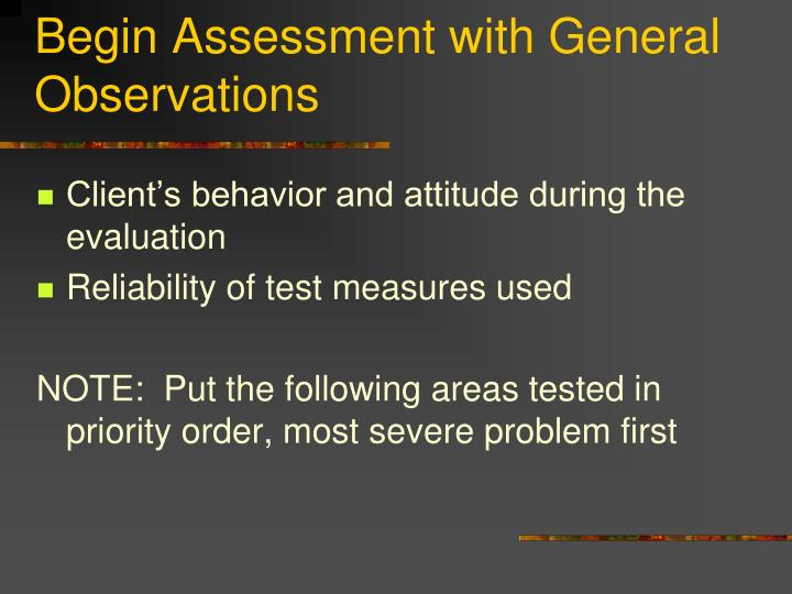 Begin Assessment with General Observations