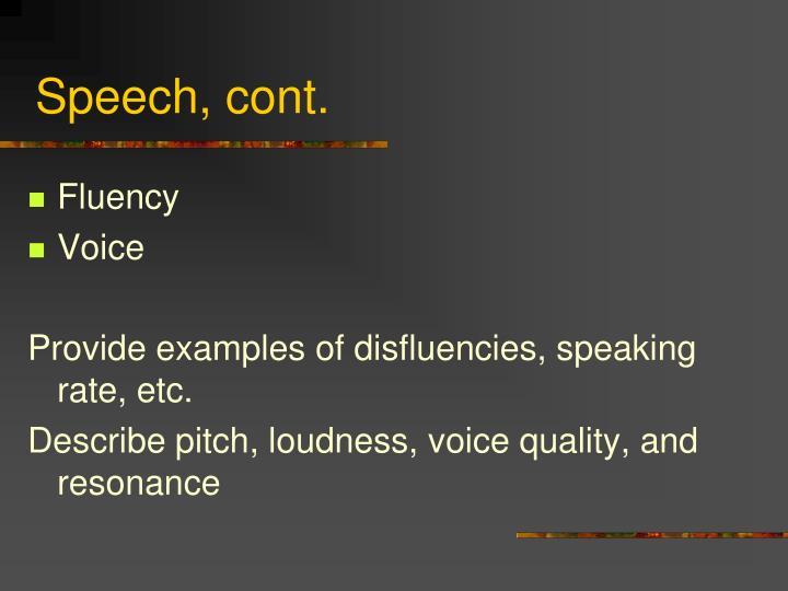 Speech, cont.