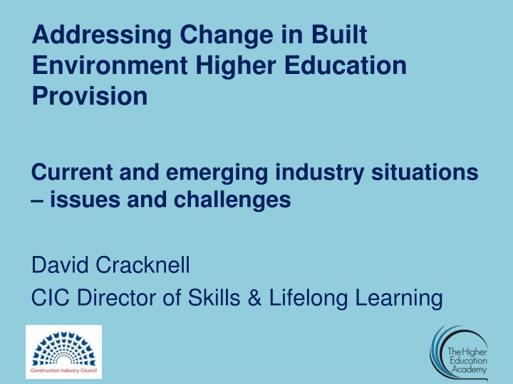 addressing change in built environment higher education provision n.