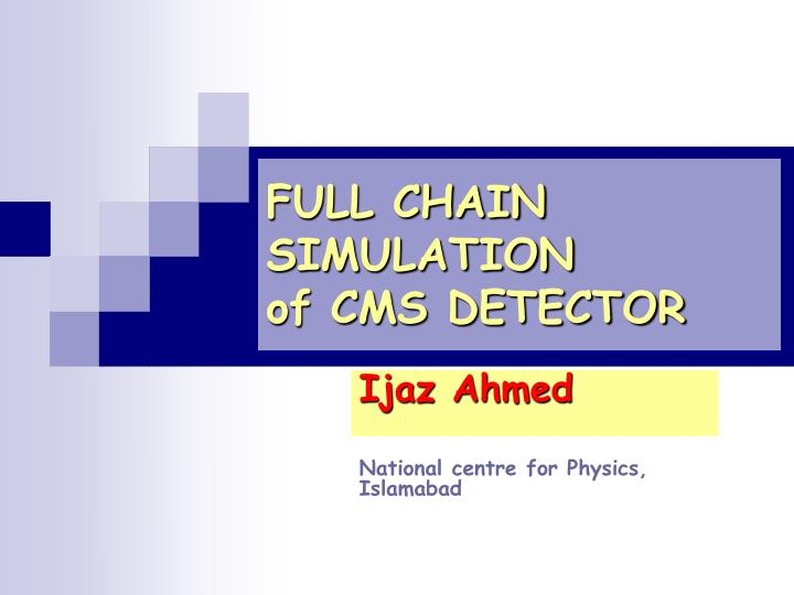 full chain simulation of cms detector n.