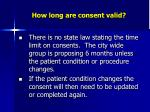 how long are consent valid