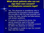what about patients who can not sign their own consent are telephone consents legal